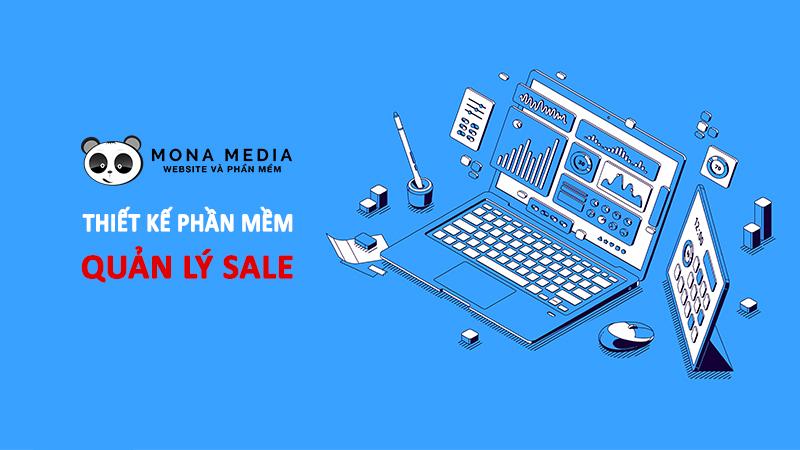 Lập trình phần mềm quản lý sale – kinh doanh tại Mona Media